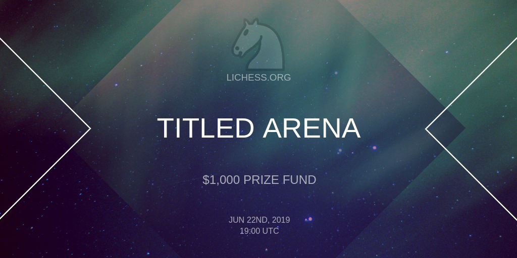 6b2aab19637 Titled Arena Announcement | Blog • lichess.org